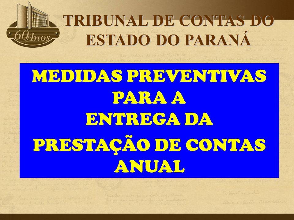 MEDIDAS PREVENTIVAS PARA A ENTREGA DA PRESTAÇÃO DE CONTAS ANUAL TRIBUNAL DE CONTAS DO ESTADO DO PARANÁ