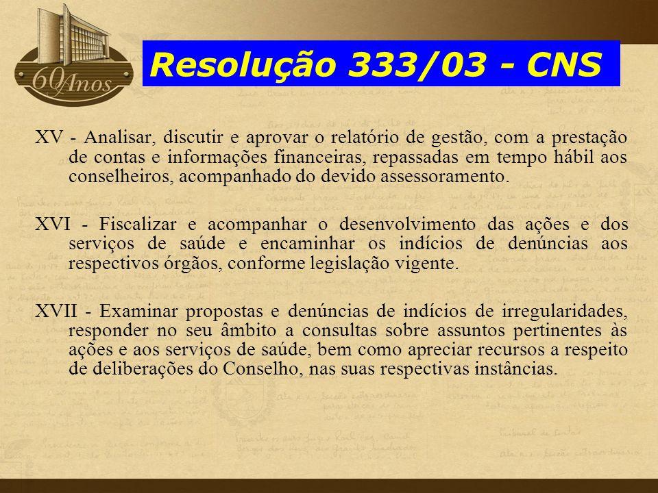 XV - Analisar, discutir e aprovar o relatório de gestão, com a prestação de contas e informações financeiras, repassadas em tempo hábil aos conselheir