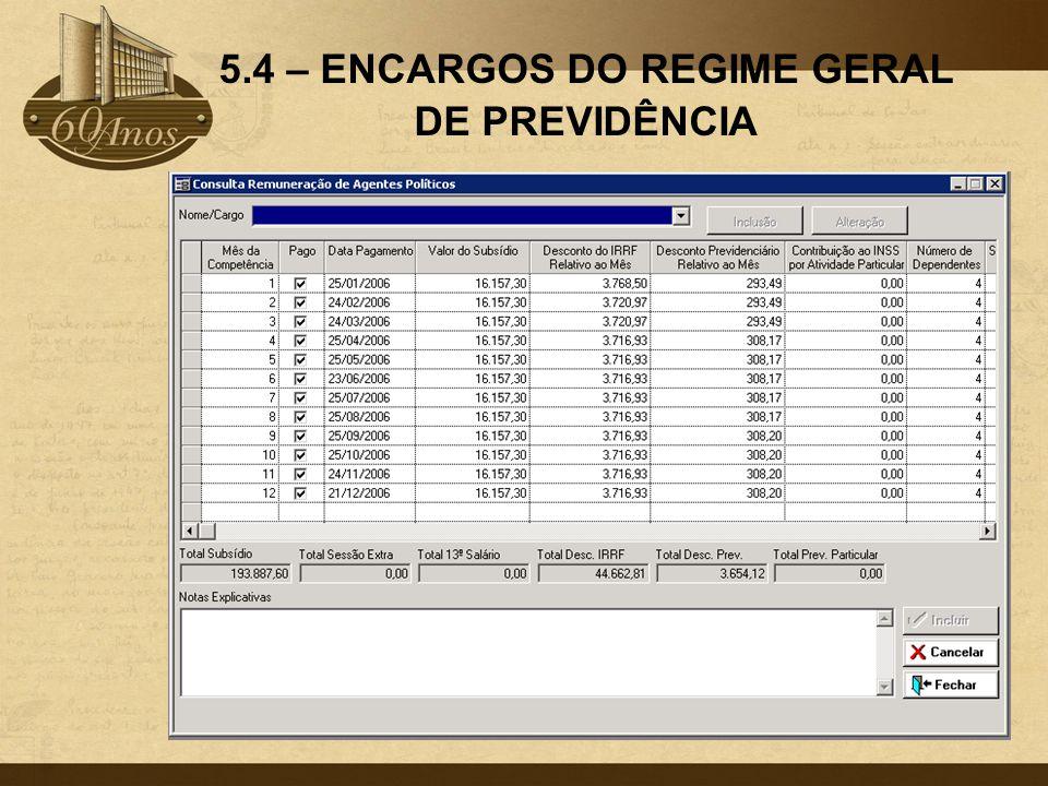 5.4 – ENCARGOS DO REGIME PRÓPRIO DE PREVIDÊNCIA Legislação Aplicável: Lei Federal nº.
