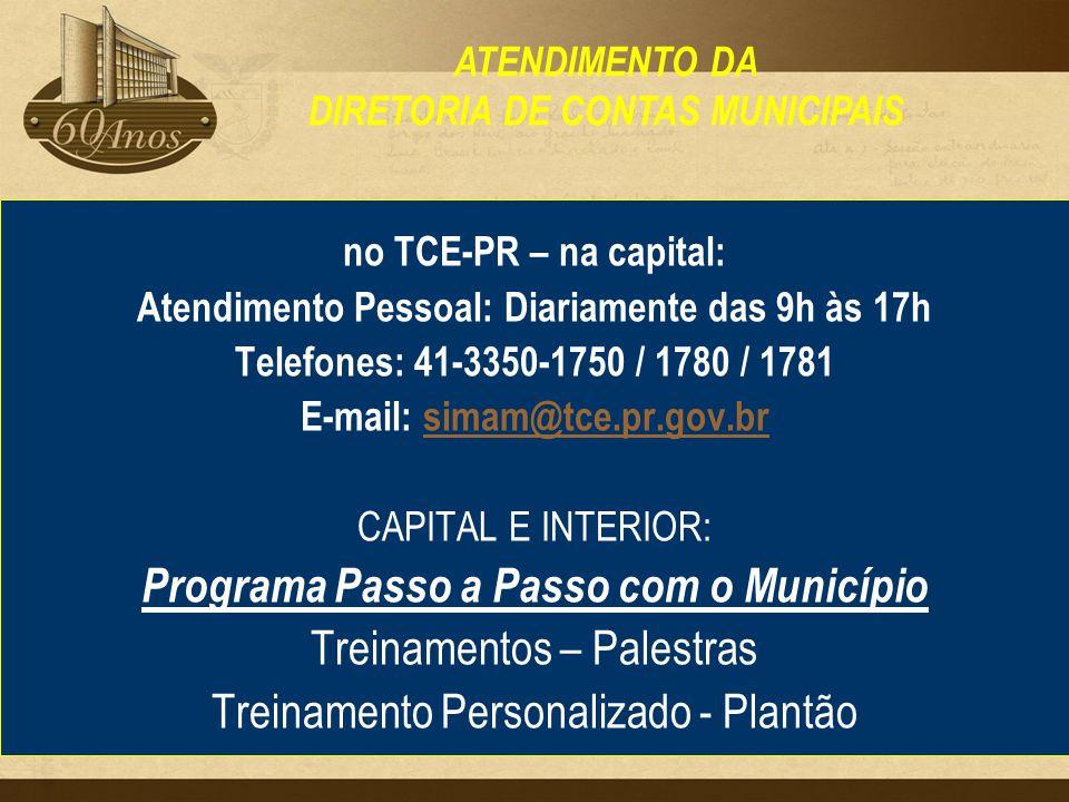 no TCE-PR – na capital: Atendimento Pessoal: Diariamente das 9h às 17h Telefones: 41-3350-1750 / 1780 / 1781 E-mail: simam@tce.pr.gov.brsimam@tce.pr.g