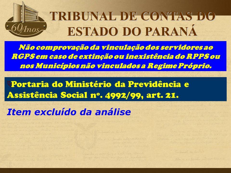 Não comprovação da vinculação dos servidores ao RGPS em caso de extinção ou inexistência do RPPS ou nos Municípios não vinculados a Regime Próprio. It