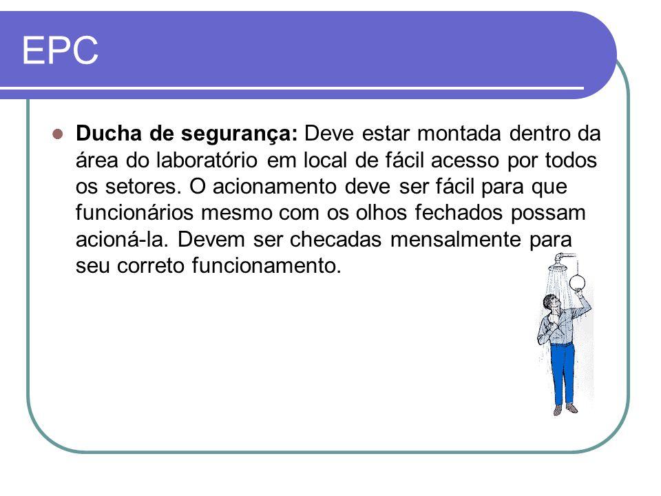 EPC Ducha de segurança: Deve estar montada dentro da área do laboratório em local de fácil acesso por todos os setores.