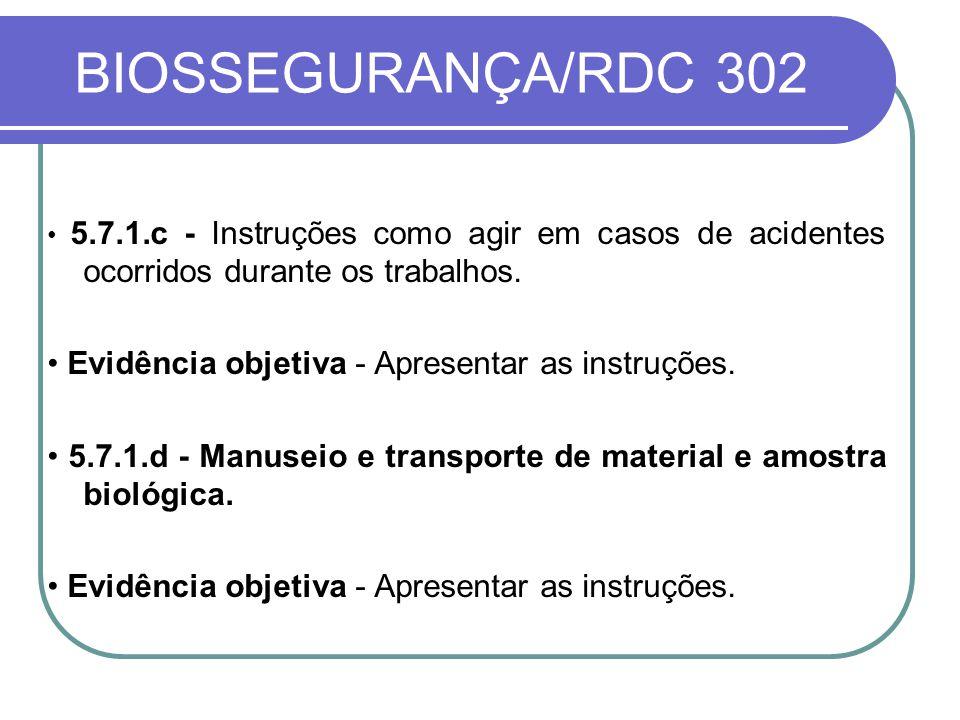 BIOSSEGURANÇA/RDC 302 5.7.1.c - Instruções como agir em casos de acidentes ocorridos durante os trabalhos.