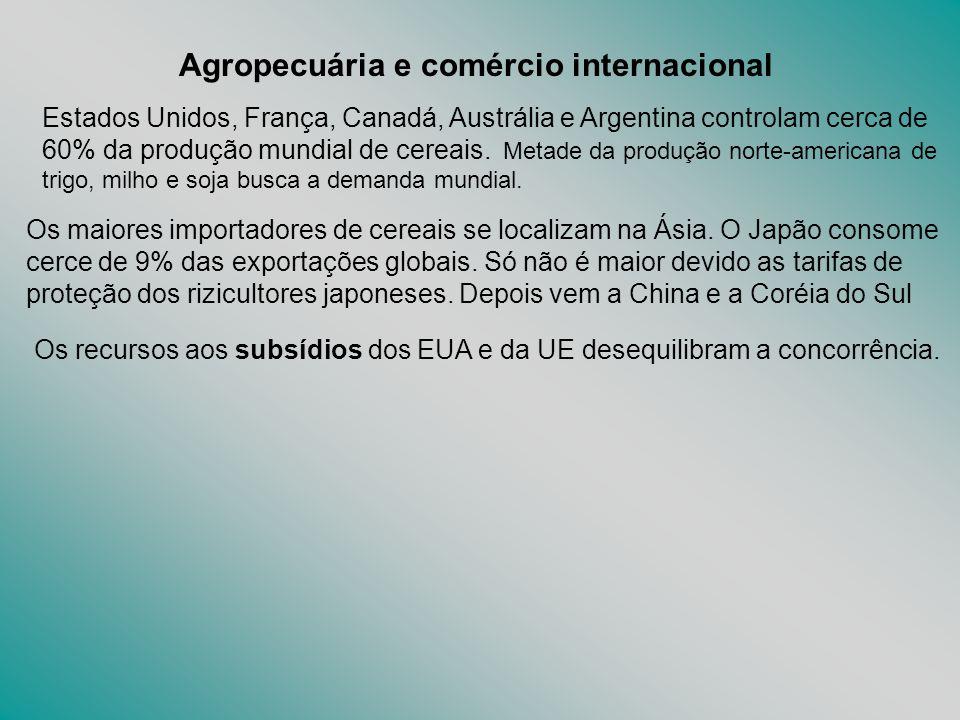 Agropecuária e comércio internacional Estados Unidos, França, Canadá, Austrália e Argentina controlam cerca de 60% da produção mundial de cereais. Met