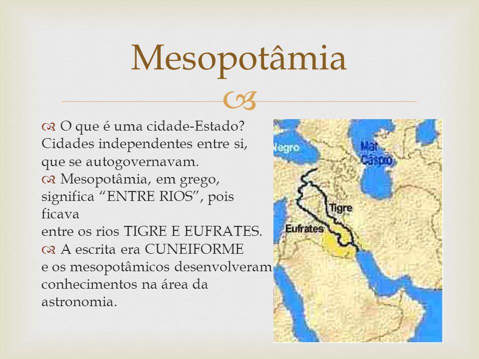  A Política e os Impérios  1º Império Mesopotâmico: Império Acádio;  1º Império Babilônico – Governo de Hamurabi e a maior realização foi o Código de Hamurabi; derrotados pelos hititas;