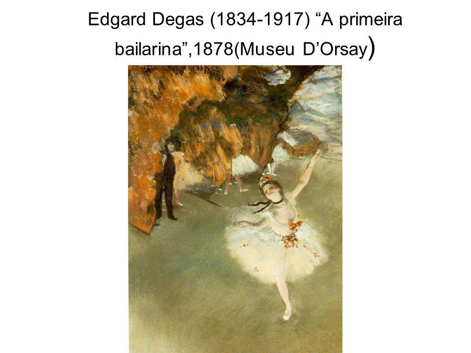 """Edgard Degas (1834-1917) """"A primeira bailarina"""",1878(Museu D'Orsay )"""