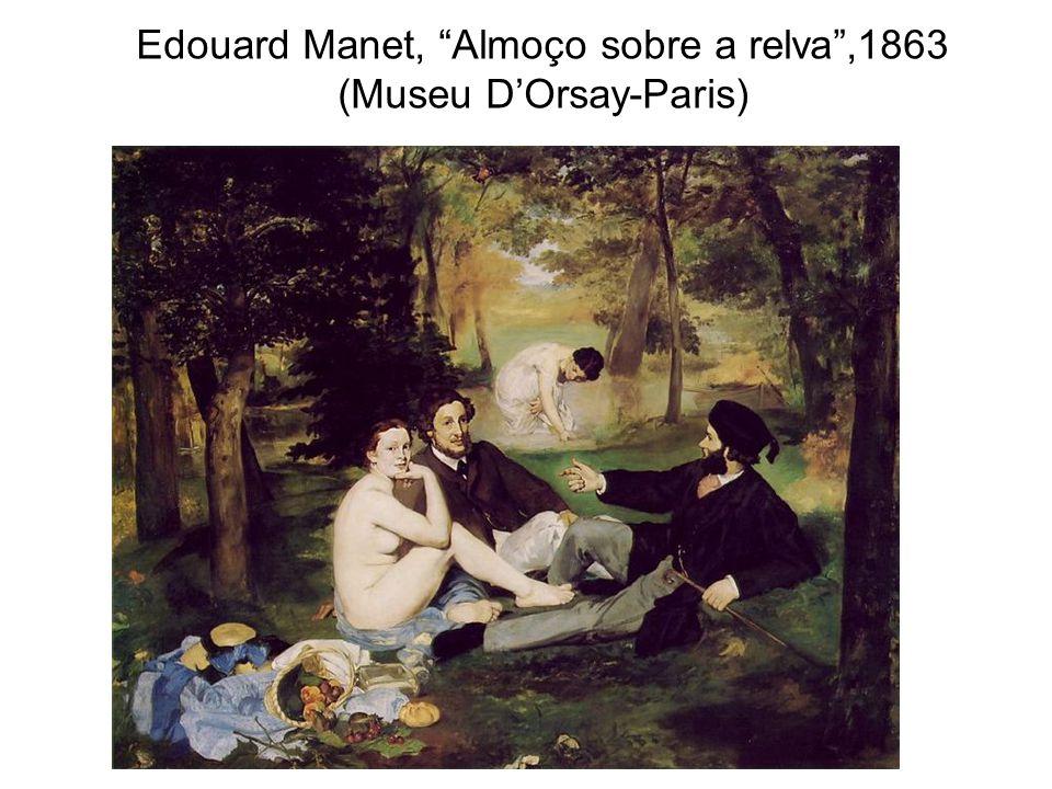 """Edouard Manet, """"Almoço sobre a relva"""",1863 (Museu D'Orsay-Paris)"""