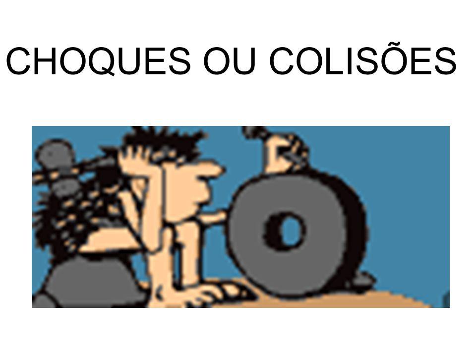 CHOQUES OU COLISÕES