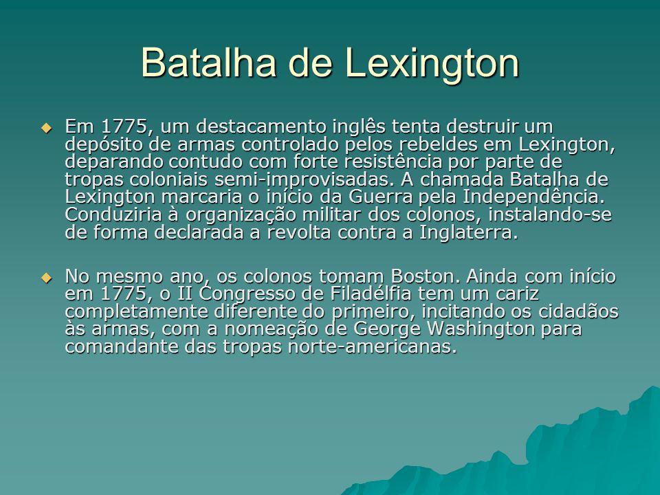 Batalha de Lexington  Em 1775, um destacamento inglês tenta destruir um depósito de armas controlado pelos rebeldes em Lexington, deparando contudo c