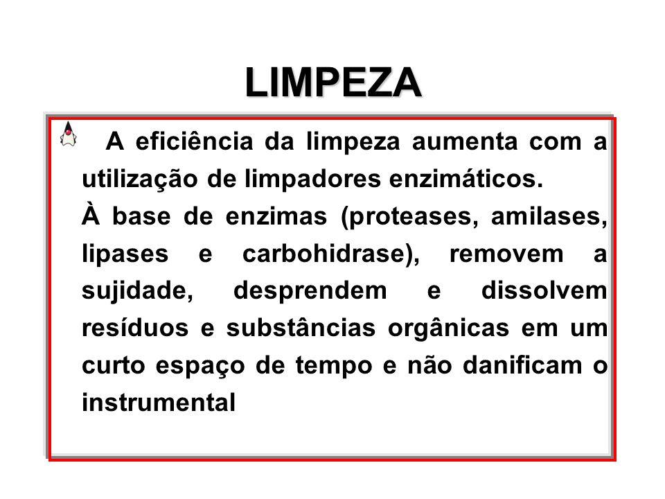 A eficiência da limpeza aumenta com a utilização de limpadores enzimáticos. À base de enzimas (proteases, amilases, lipases e carbohidrase), removem a