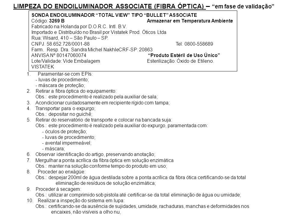 """LIMPEZA DO ENDOILUMINADOR ASSOCIATE (FIBRA ÓPTICA) – """"em fase de validação"""" SONDA ENDOILUMINADOR """"TOTAL VIEW"""" TIPO """"BULLET"""" ASSOCIATE Código: 3269 BAr"""