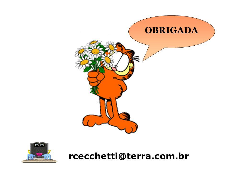 rcecchetti@terra.com.br OBRIGADA