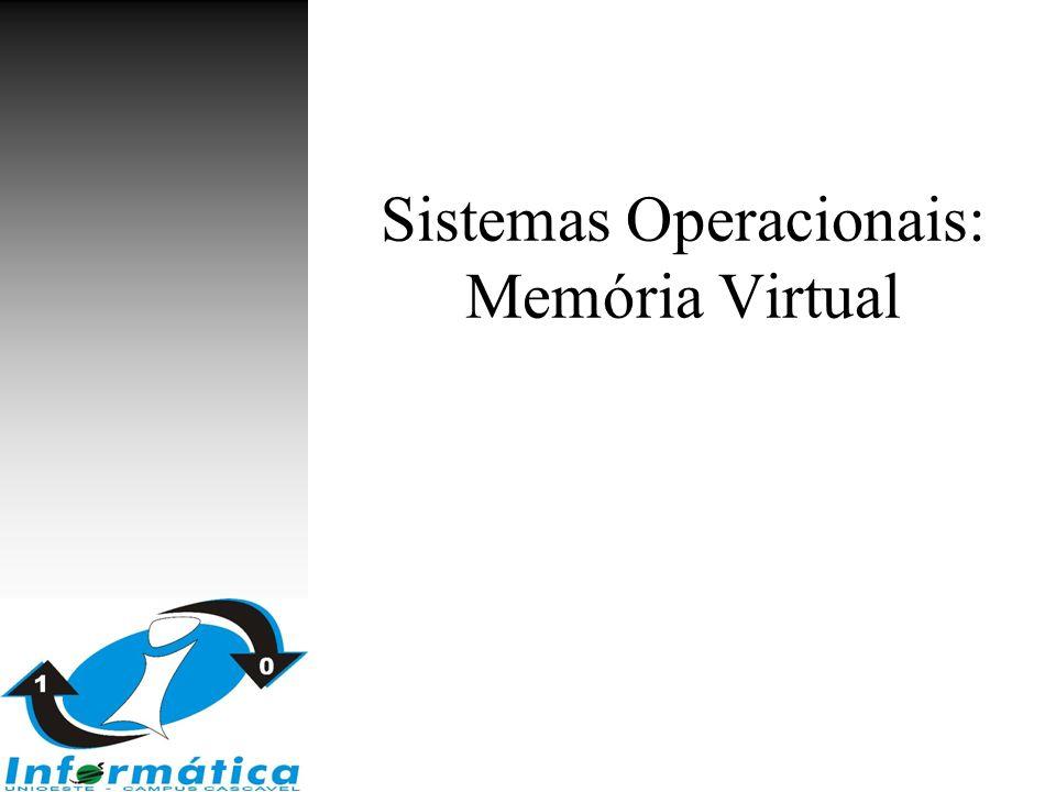 Memória virtual Memória virtual: separação entre a visão lógica do usuário e a memória física –Somente uma parte do programa necessita estar na memória para executar –O espaço de endereçamento lógico pode ser maior que o espaço físico da memória –Permite que o mesmo espaço de endereçamento seja compartilhado por vários processos Memória virtual implementada por –Paginação por demanda –Segmentação por demanda