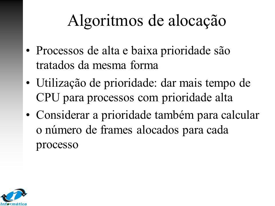 Algoritmos de alocação Processos de alta e baixa prioridade são tratados da mesma forma Utilização de prioridade: dar mais tempo de CPU para processos