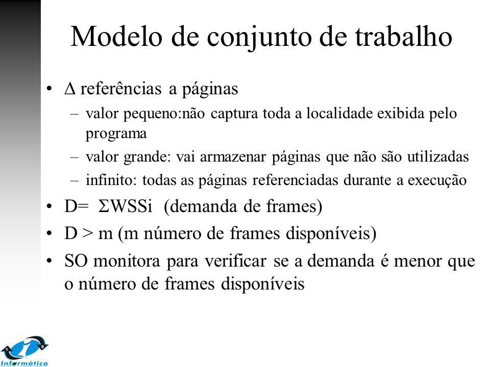 Modelo de conjunto de trabalho  referências a páginas –valor pequeno:não captura toda a localidade exibida pelo programa –valor grande: vai armazenar