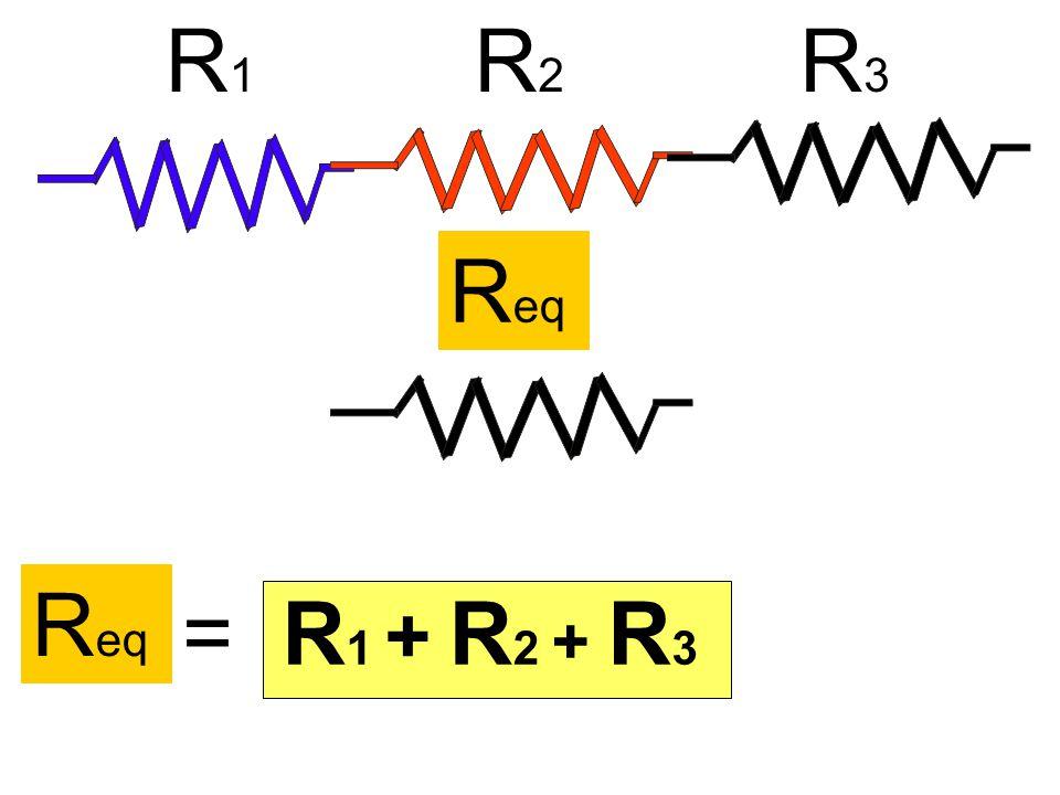 R1R1 R2R2 R3R3 R 1 + R 2 + R3R3 =