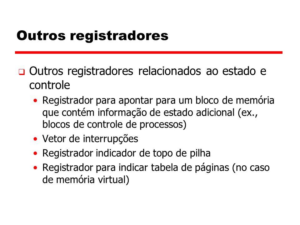 Outros registradores  Outros registradores relacionados ao estado e controle Registrador para apontar para um bloco de memória que contém informação