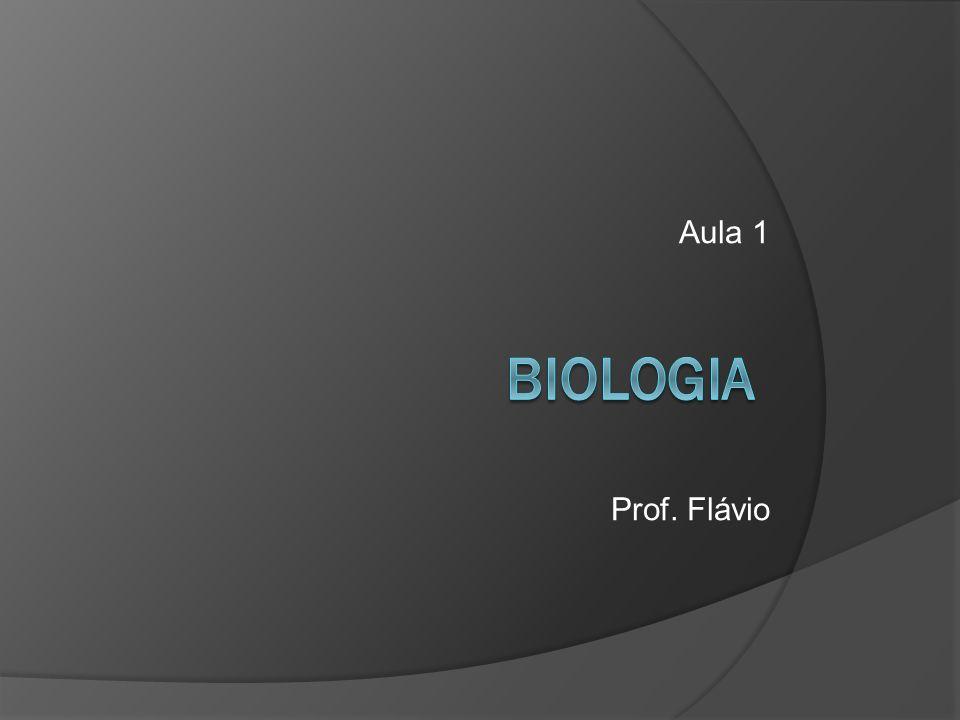 Biologia Aula 1 A Biologia é a ciência que estuda a vida