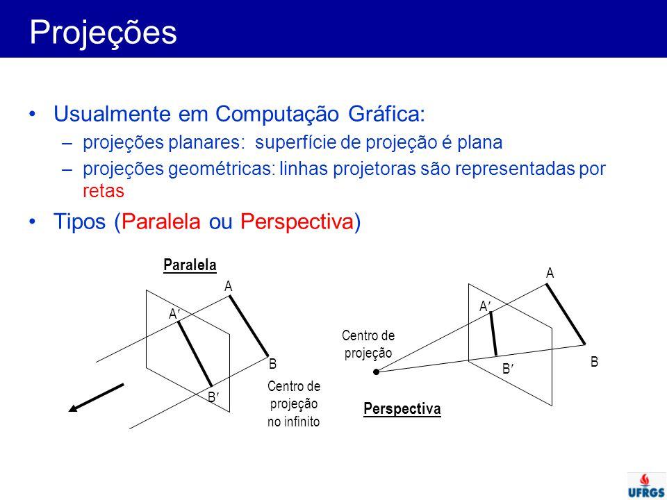 Projeções Usualmente em Computação Gráfica: –projeções planares: superfície de projeção é plana –projeções geométricas: linhas projetoras são represen