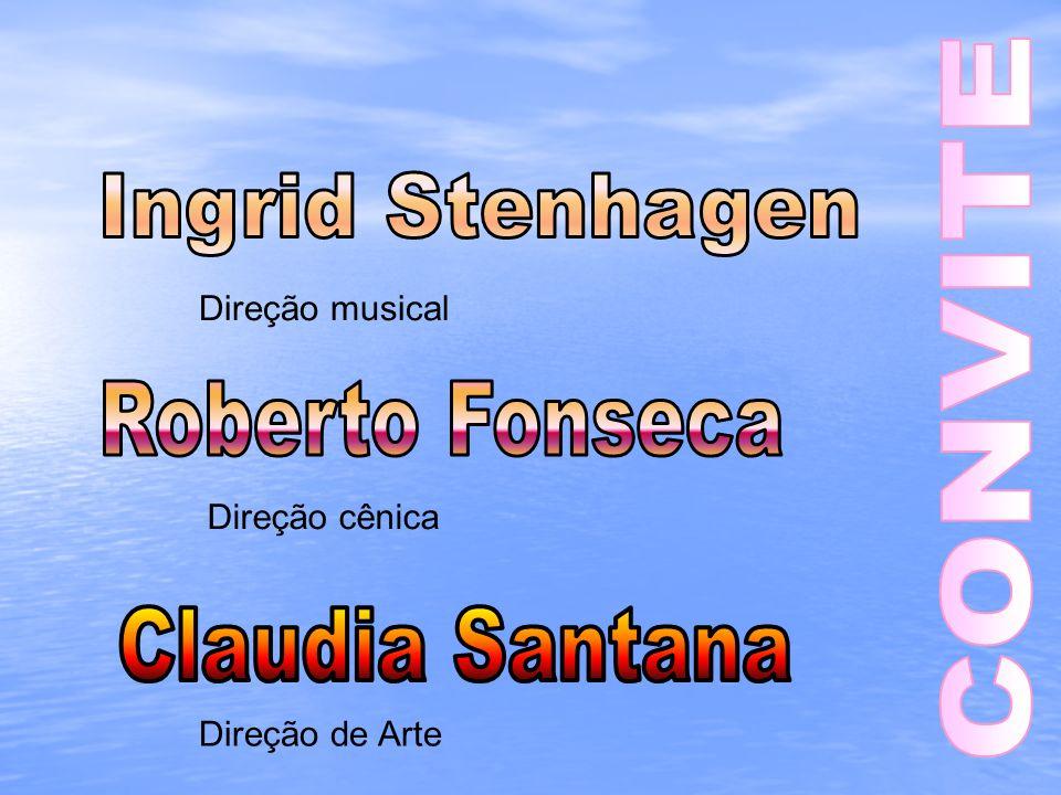 Direção cênica Direção de Arte Direção musical