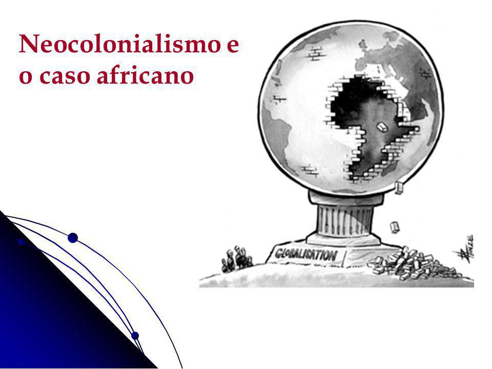 Neocolonialismo e o caso africano