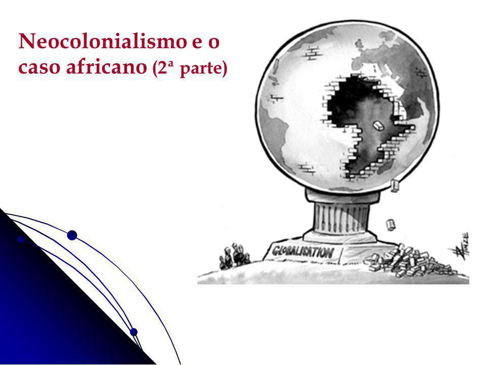 Neocolonialismo e o caso africano (2ª parte) 