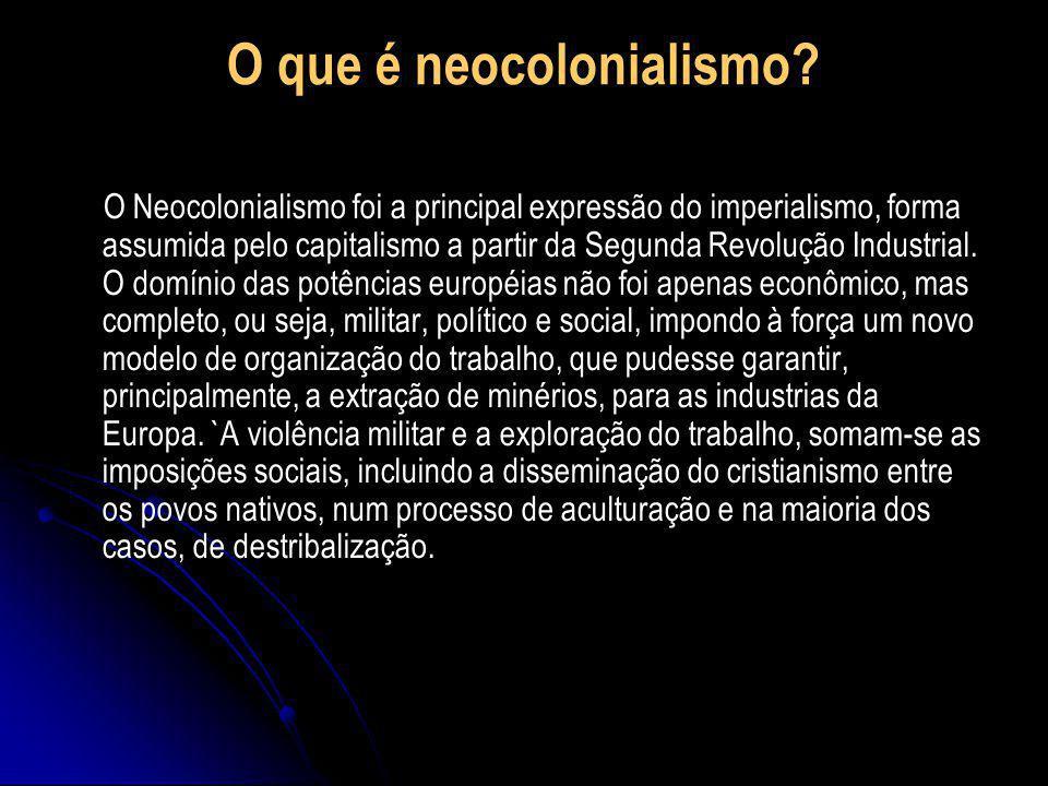 O que é neocolonialismo.