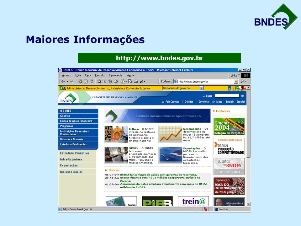 BNDES Maiores Informações http://www.bndes.gov.br