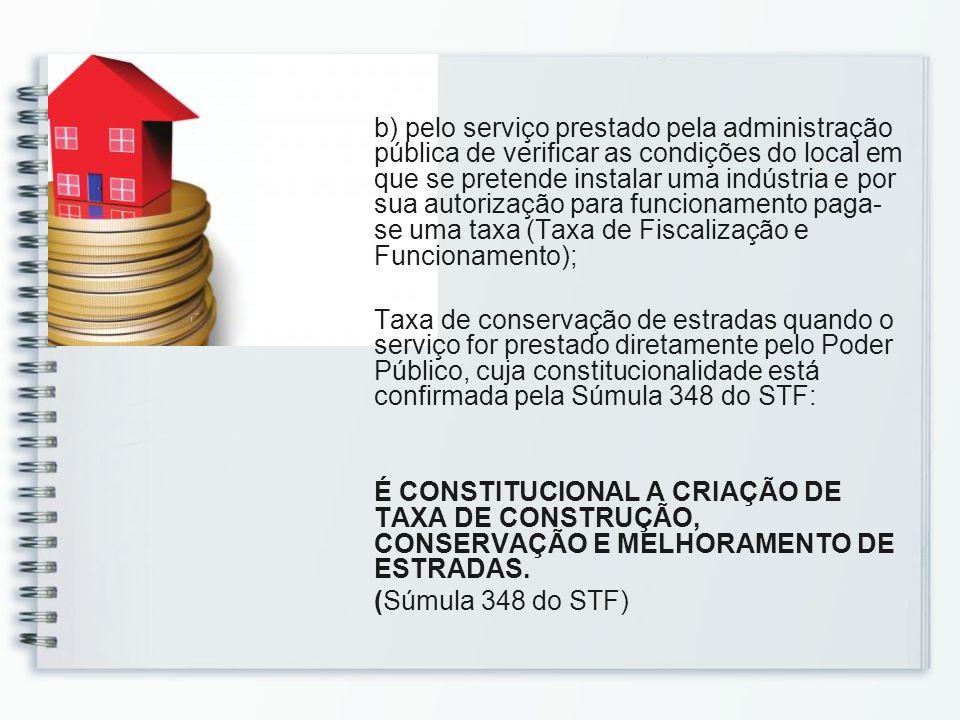 b) pelo serviço prestado pela administração pública de verificar as condições do local em que se pretende instalar uma indústria e por sua autorização