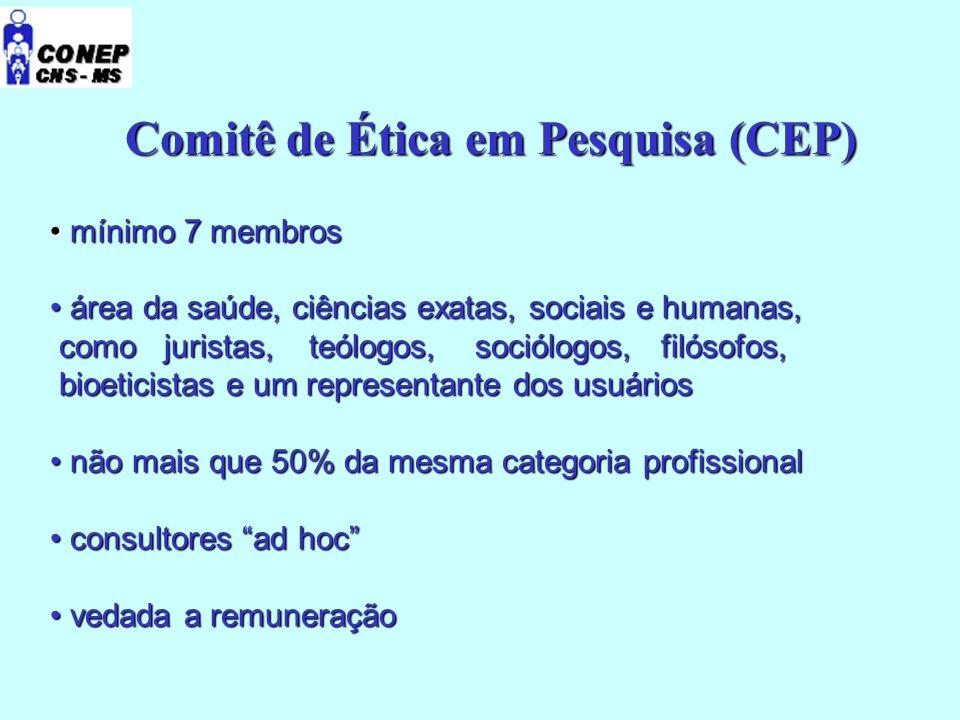 Comitê de Ética em Pesquisa (CEP) mínimo 7 membros mínimo 7 membros área da saúde, ciências exatas, sociais e humanas, área da saúde, ciências exatas,