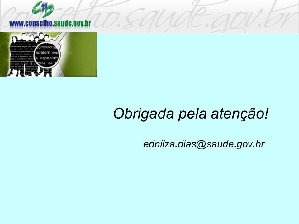 Obrigada pela atenção! ednilza.dias@saude.gov.br