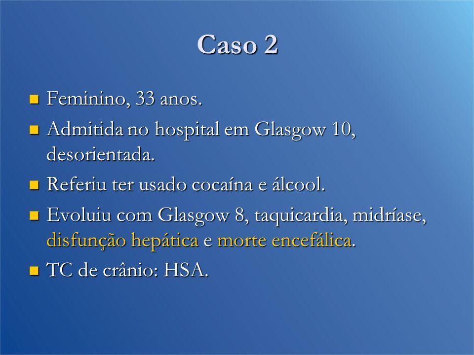 Caso 2 Triagem toxicológica: Triagem toxicológica: Cocaína + Cocaína + Maconha + Maconha +
