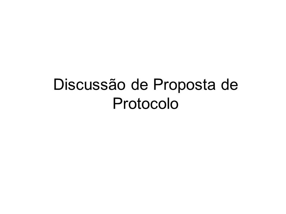 Discussão de Proposta de Protocolo