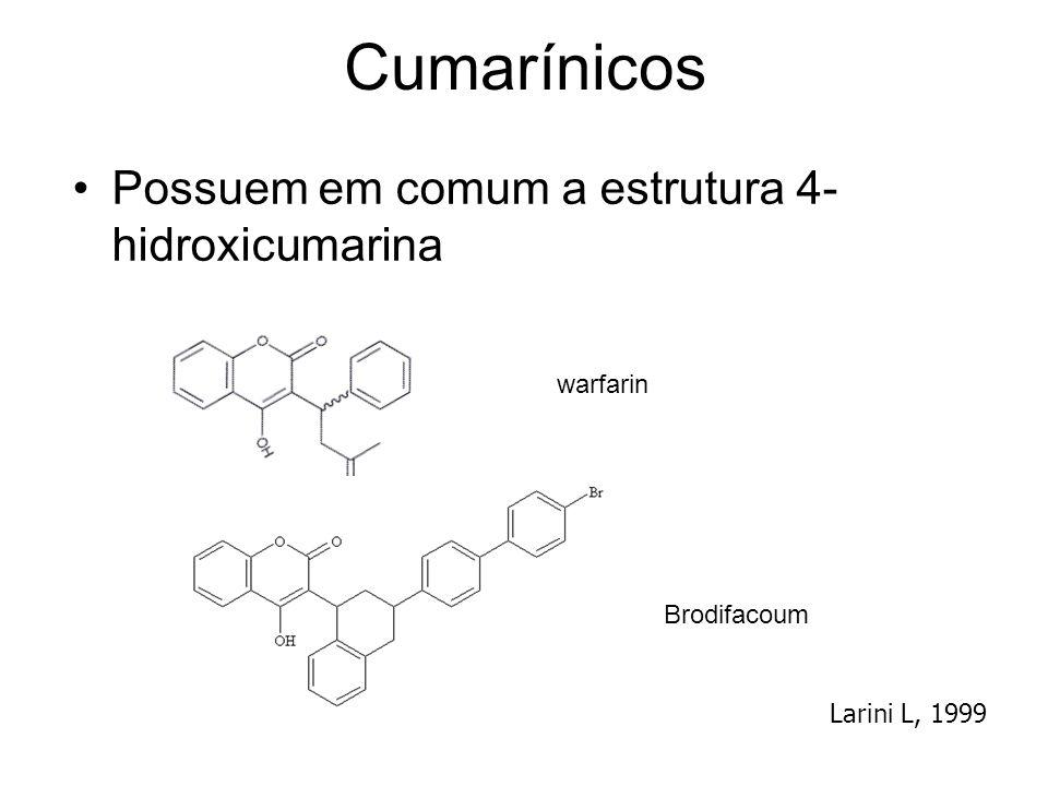 Cumarínicos Possuem em comum a estrutura 4- hidroxicumarina warfarin Brodifacoum Larini L, 1999