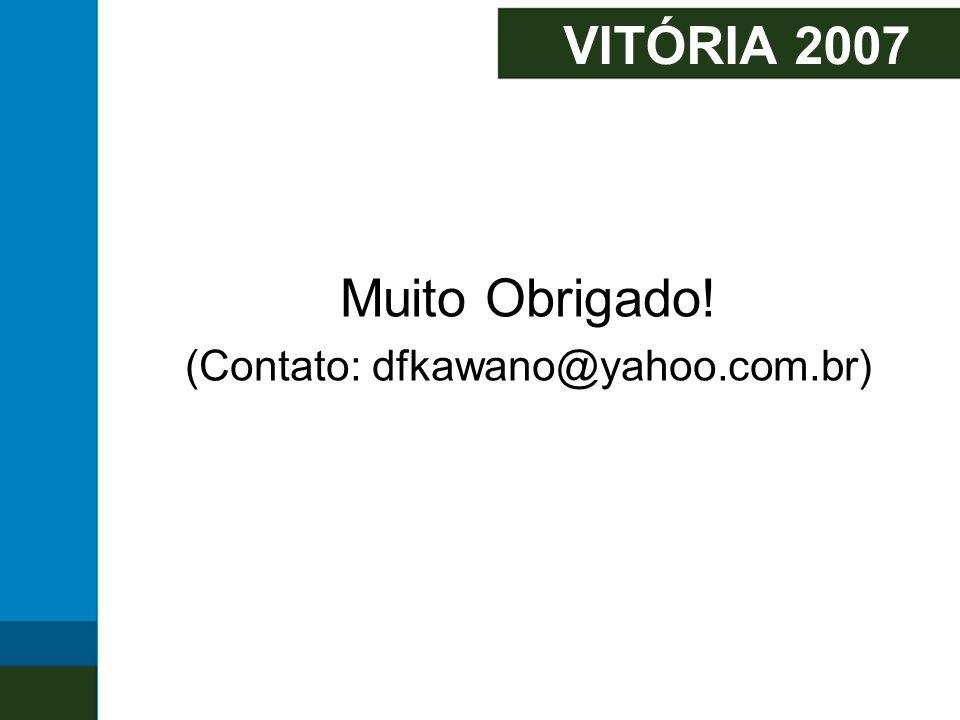 VITÓRIA 2007 Muito Obrigado! (Contato: dfkawano@yahoo.com.br)