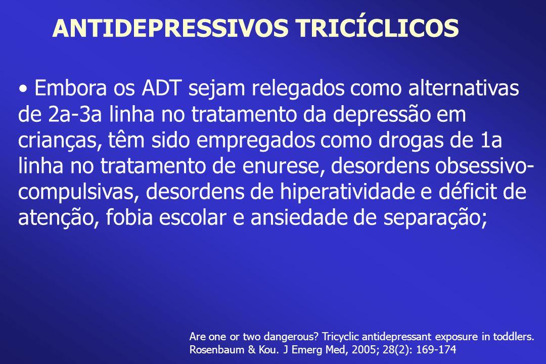 Embora os ADT sejam relegados como alternativas de 2a-3a linha no tratamento da depressão em crianças, têm sido empregados como drogas de 1a linha no