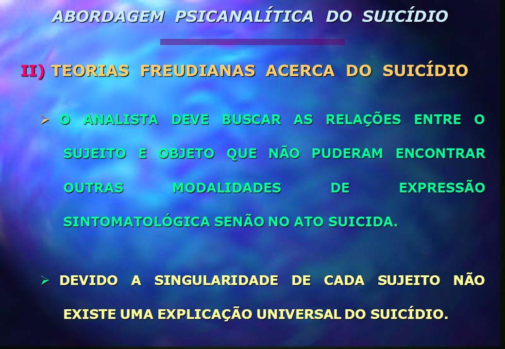 2 a ) TEORIA DE FREUD  PULSÃO DE MORTE.