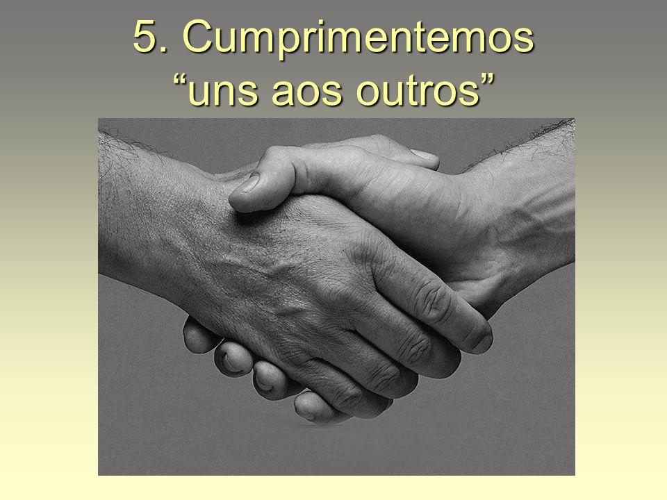 5. Cumprimentemos uns aos outros