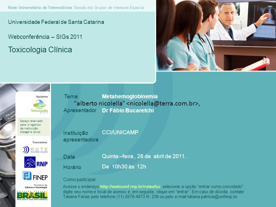ABRACIT Educação Continuada RUTE/SIG/2011 Metemoglobinemias Fábio Bucaretchi CCI de Campinas Departamento de Pediatria FCM/HC/UNICAMP