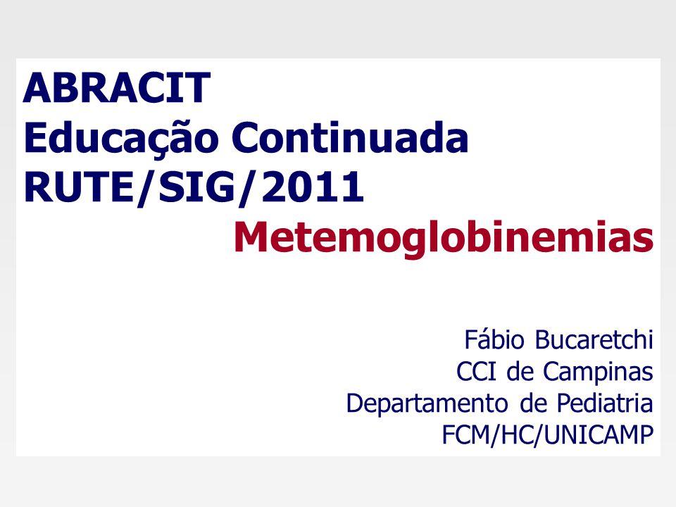 Adaptado de Price, D.Methemoglobine inducers. In Goldfrank´s Toxicologic Emergencies 8th Ed.