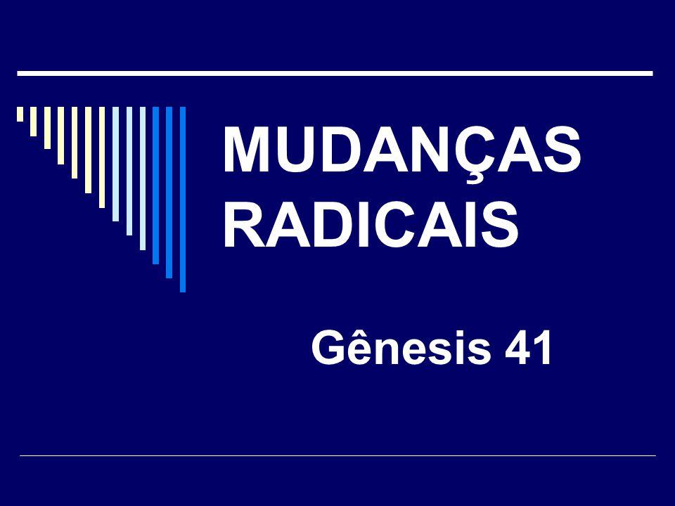 Mudanças radicais 5.Tendo a convicção de que Deus está conduzindo sua vida...