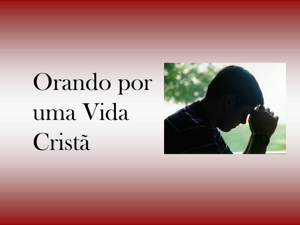 Orando por uma Vida Cristã