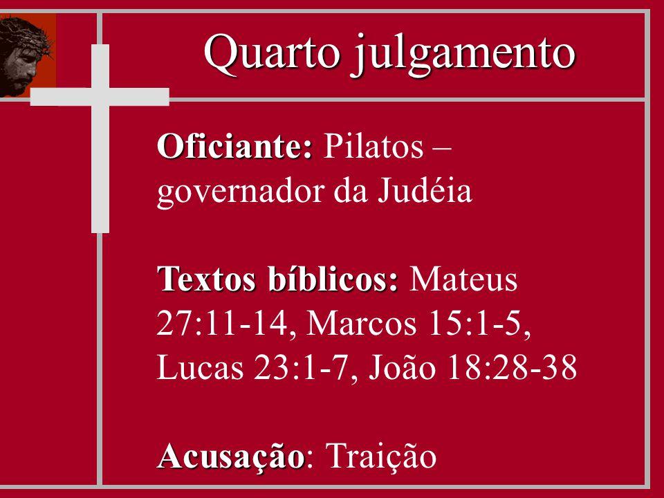 Oficiante: Oficiante: Pilatos – governador da Judéia Textos bíblicos: Textos bíblicos: Mateus 27:11-14, Marcos 15:1-5, Lucas 23:1-7, João 18:28-38 Acu