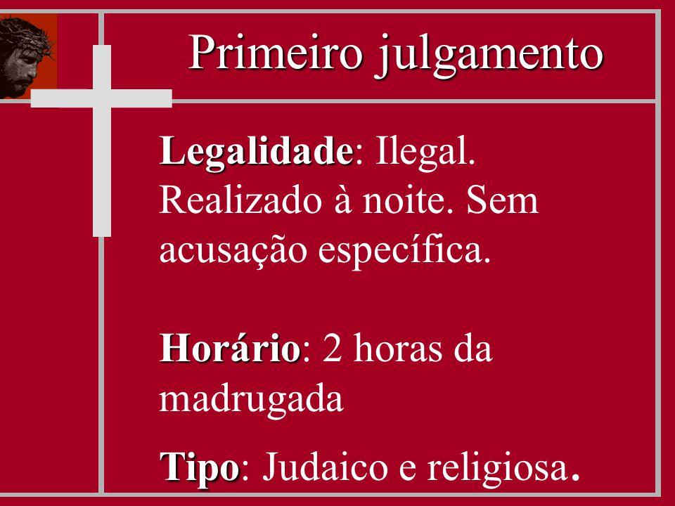 Legalidade Legalidade: Ilegal. Realizado à noite. Sem acusação específica. Horário Horário: 2 horas da madrugada Tipo Tipo: Judaico e religiosa. Prime