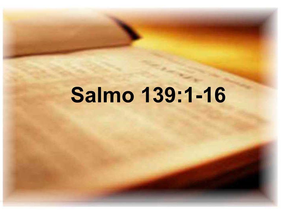 Salmo 139:1-16
