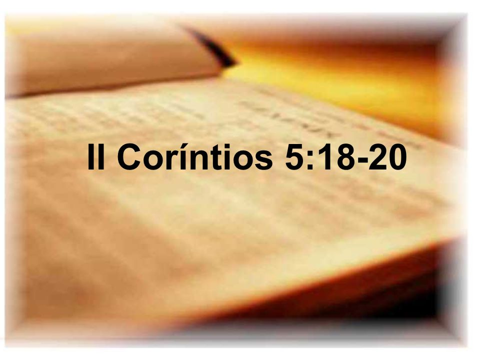 II Coríntios 5:18-20