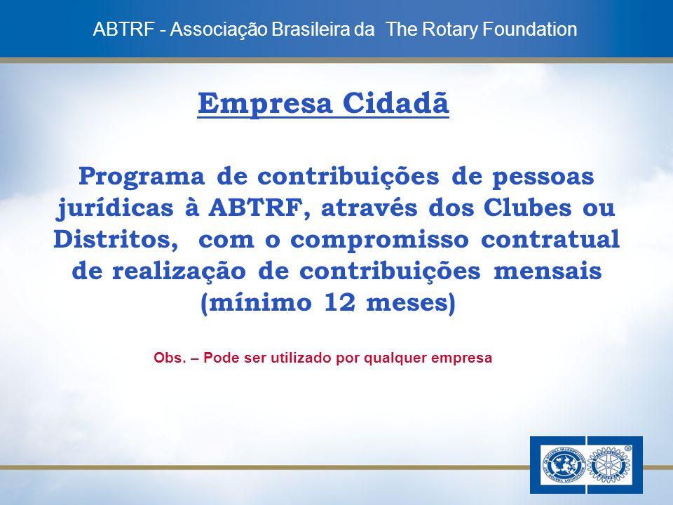 11 Empresa Cidadã Programa de contribuições de pessoas jurídicas à ABTRF, através dos Clubes ou Distritos, com o compromisso contratual de realização