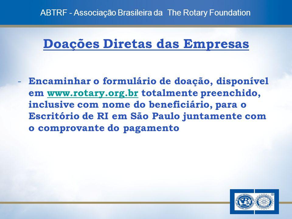8 Doações Diretas das Empresas - Encaminhar o formulário de doação, disponível em www.rotary.org.br totalmente preenchido, inclusive com nome do benef
