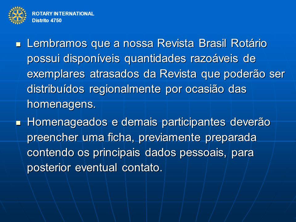 ROTARY INTERNATIONAL Distrito 4750 Lembramos que a nossa Revista Brasil Rotário possui disponíveis quantidades razoáveis de exemplares atrasados da Re