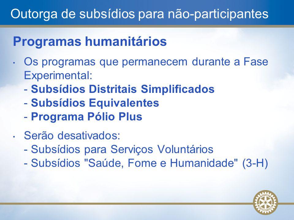 Programas humanitários Os programas que permanecem durante a Fase Experimental: - Subsídios Distritais Simplificados - Subsídios Equivalentes - Progra